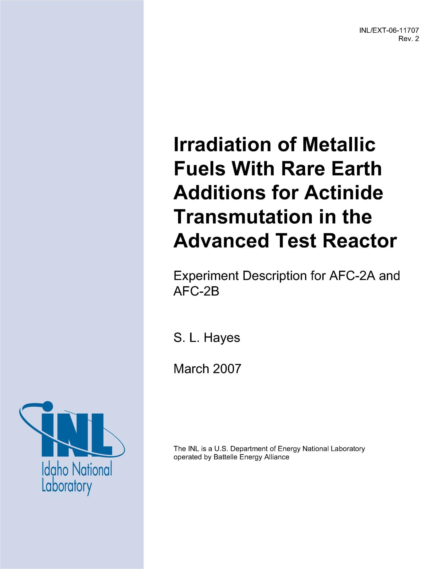 Irradiation of Metallic Fuels with Rare Earth Additions for Actinide Transmutation in the ATR. Experiment Description for AFC-2A and AFC-2B                                                                                                      [Sequence #]: 1 of 20