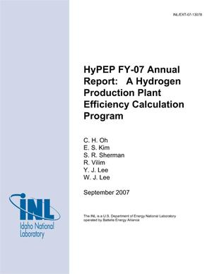 Primary view of object titled 'HyPEP-FY 07 Annual Report: A Hydrogen Production Plant Efficiency Calculation Program'.
