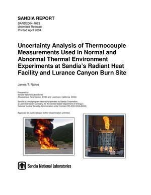 Primary view of object titled 'Uncertainty analysis of thermocouple measurements used in normal and abnormal thermal environment experiments at Sandia's Radiant Heat Facility and Lurance Canyon Burn Site.'.