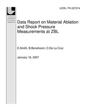 Primary view of object titled 'Data Report on Material Ablation and Shock Pressure Measurements at ZBL'.