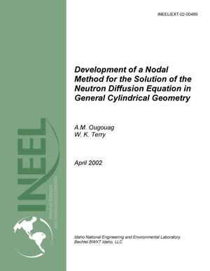 Primary view of object titled 'Development of a Nodal Method for the Solution of the Neutron Diffusion Equation in General Cylindrical Geometry'.