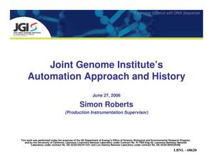 Primary view of object titled 'Joint Genome Institute's Automation Approach and History'.