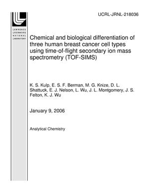 Primary view of object titled 'Chemical and biological differentiation of three human breast cancer cell types using time-of-flight secondary ion mass spectrometry (TOF-SIMS)'.