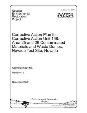 Primary view of object titled 'Corrective Action Plan for Corrective Action Unit 168: Area 25 and 26 Contaminated Materials and Waste Dumps, Nevada Test Site, Nevada, REV 1'.