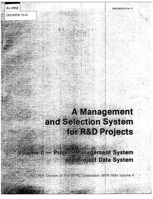 Primary view of object titled 'A Management and Selection System for R&D Projects, Volume II - Project Management System and Project Data System'.