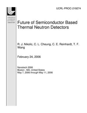 Primary view of object titled 'Future of Semiconductor Based Thermal Neutron Detectors'.