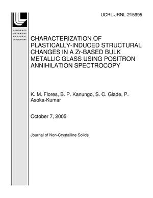 Primary view of object titled 'CHARACTERIZATION OF PLASTICALLY-INDUCED STRUCTURAL CHANGES IN A Zr-BASED BULK METALLIC GLASS USING POSITRON ANNIHILATION SPECTROCOPY'.