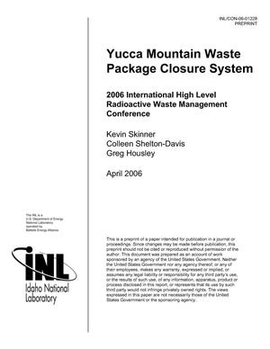 Primary view of object titled 'Yucca Mountain Waste Package Closure System'.