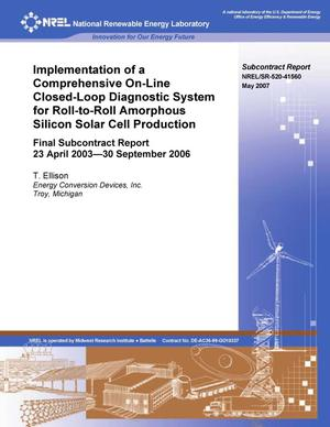 Primary view of object titled 'Implementation of a Comprehensive On-Line Closed-Loop Diagnostic System for Roll-to-Roll Amorphous Silicon Solar Cell Production: Final Subcontract Report, 23 April 2003 - 30 September 2006'.