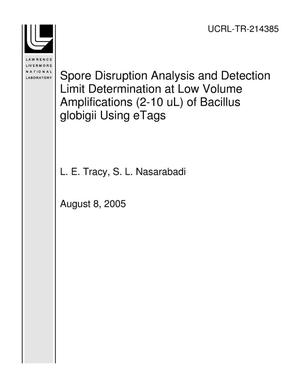 Primary view of object titled 'Spore Disruption Analysis and Detection Limit Determination at Low Volume Amplifications (2-10 uL) of Bacillus globigii Using eTags'.