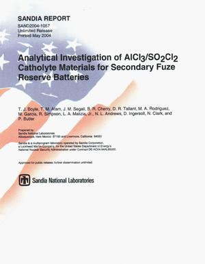 Primary view of object titled 'Analytical investigation of AlCl[3]/SO[2]Cl[2] catholyte materials for secondary fuze reserve batteries.'.