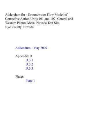 Primary view of object titled 'Addendum for the Groundwater Flow Model of Corrective Action Units 101 and 102: Central and Western Pahute Mesa, Nevada Test Site, Nye County, Nevada, Revision 0 (page changes)'.