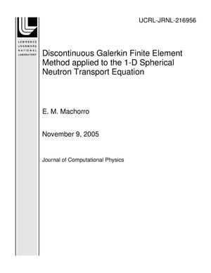 Primary view of object titled 'Discontinuous Galerkin Finite Element Method applied to the 1-D Spherical Neutron Transport Equation'.