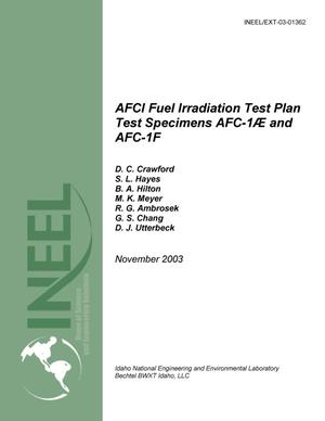 Primary view of object titled 'AFCI Fuel Irradiation Test Plan, Test Specimens AFC-1Æ and AFC-1F'.