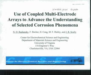 Primary view of object titled 'Use of Coupled Multi-Electrode Arrays to Advance the Understanding of Seleted Corrosion Phenomena'.