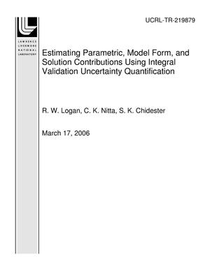 Primary view of object titled 'Estimating Parametric, Model Form, and Solution Contributions Using Integral Validation Uncertainty Quantification'.