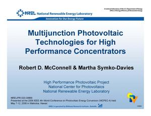 Primary view of object titled 'Multijunction Photovoltaic Technologies for High Performance Concentrators (Presentation)'.