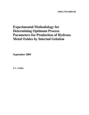 Primary view of object titled 'Experimental Methodology for Determining Optimum Process Parameters for Production of Hydrous Metal Oxides by Internal Gelation'.