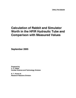 Primary view of object titled 'Calculation of RABBIT and Simulator Worth in the HFIR Hydraulic Tube and Comparison with Measured Values'.