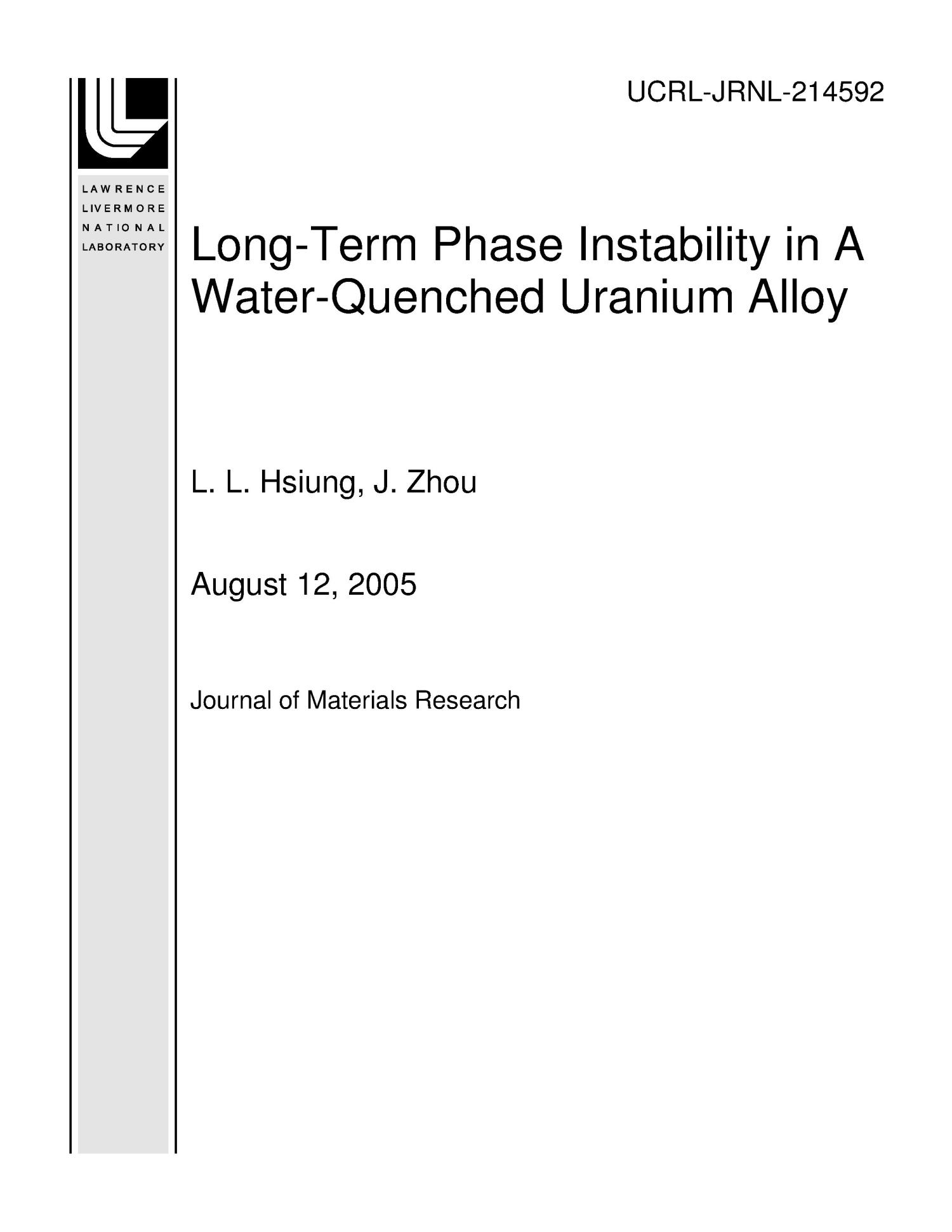 Long-Term Phase Instability in A Water-Quenched Uranium Alloy                                                                                                      [Sequence #]: 1 of 16
