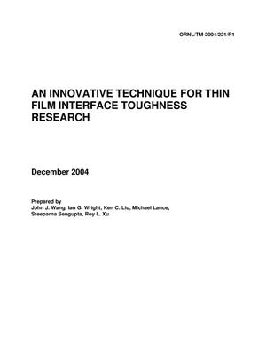 Primary view of object titled 'AN INNOVATIVE TECHNIQUE FOR THIN FILM INTERFACE TOUGHNESS RESEARCH'.