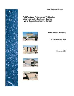 Primary view of object titled 'Field Test and Performance Verification: Integrated Active Desiccant Rooftop Hybrid System Installed in a School - Final Report: Phase 4A'.