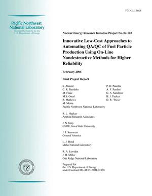 Primary view of object titled 'Nuclear Energy Research Initiative Project No. 02 103 Innovative Low Cost Approaches to Automating QA/QC of Fuel Particle Production Using On Line Nondestructive Methods for Higher Reliability Final Project Report'.