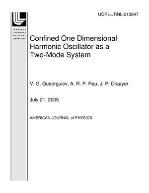 Primary view of object titled 'Confined One Dimensional Harmonic Oscillator as a Two-Mode System'.