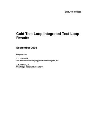Primary view of object titled 'COLD TEST LOOP INTEGRATED TEST LOOP RESULTS'.
