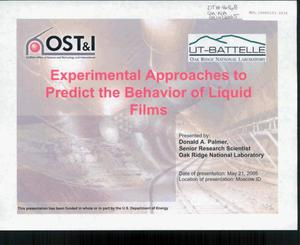 Primary view of object titled 'EXPERIMENTAL APPROACHES TO PREDICT THE BEHAVIOR OF LIQUID FILMS'.