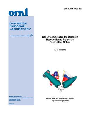 Primary view of object titled 'Life Cycle Costs for the Domestic Reactor-Based Plutonium Disposition Option'.