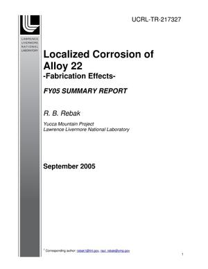 Primary view of object titled 'Localized Corrosion of Alloy 22 -Fabrication Effects-FY05 Summary Report'.