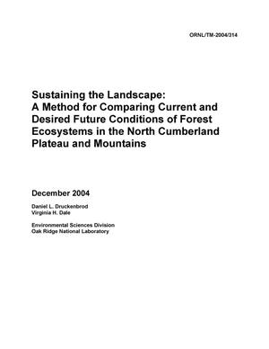 Primary view of object titled 'Sustaining the Landscape: A Method for Comparing Current and Desired Future Conditions of Forest Ecosystems in the North Cumberland Plateau and Mountains'.