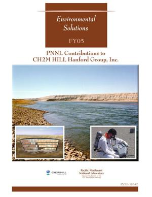 Primary view of object titled 'Environmental Solutions: A Summary of Contributions for FY05: PNNL Contributions to CH2M HILL Hanford Group, Inc.'.