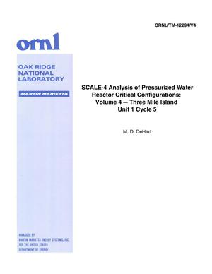 Primary view of object titled 'Scale-4 Analysis of Pressurized Water Reactor Critical Configurations: Volume 4-Three Mile Island Unit 1 Cycle 5'.