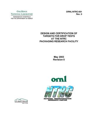Primary view of object titled 'Design and Certification of Targets for Drop Tests at the NTRC Packaging Research Facility'.