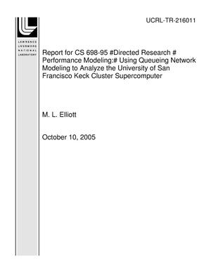 Primary view of object titled 'Report for CS 698-95 ?Directed Research ? Performance Modeling:? Using Queueing Network Modeling to Analyze the University of San Francisco Keck Cluster Supercomputer'.