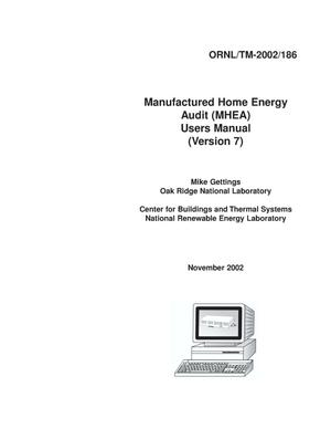 Primary view of object titled 'Manufactured Home Energy Audit (MHEA)Users Manual (Version 7)'.