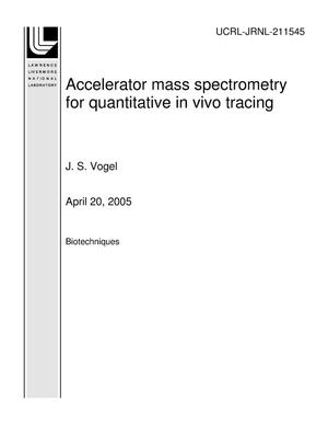 Primary view of object titled 'Accelerator mass spectrometry for quantitative in vivo tracing'.