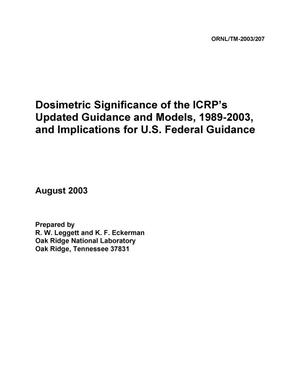 Primary view of object titled 'Dosimetric Significance of the ICRP's Updated Guidance and Models, 1989-2003, and Implications for U.S. Federal Guidance'.