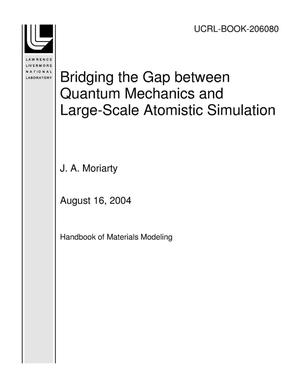 Primary view of object titled 'Bridging the Gap between Quantum Mechanics and Large-Scale Atomistic Simulation'.