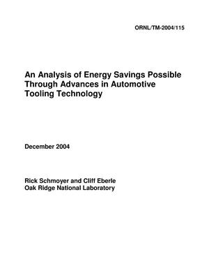 Primary view of object titled 'An Analysis of Energy Savings Possible Through Advances in Automotive Tooling Technology'.