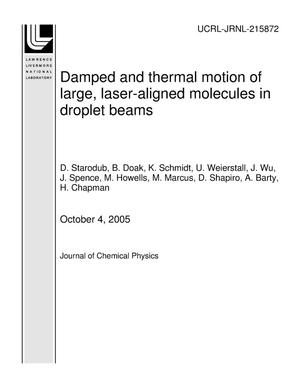 Primary view of object titled 'Damped and thermal motion of large, laser-aligned molecules in droplet beams'.
