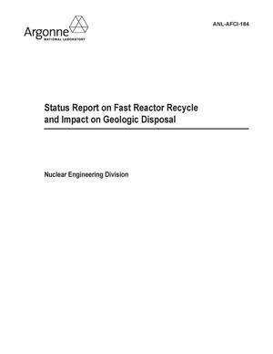 Primary view of object titled 'Status report on fast reactor recycle and impact on geologic disposal.'.