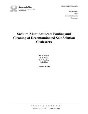 Primary view of object titled 'SODIUM ALUMINOSILICATE FOULING AND CLEANING OF DECONTAMINATED SALT SOLUTION COALESCERS'.