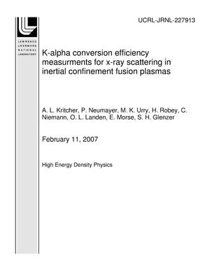 Primary view of object titled 'K-alpha conversion efficiency measurments for x-ray scattering in inertial confinement fusion plasmas'.