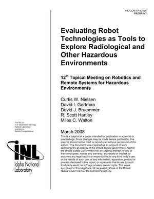Primary view of object titled 'EVALUATING ROBOT TECHNOLOGIES AS TOOLS TO EXPLORE RADIOLOGICAL AND OTHER HAZARDOUS ENVIRONMENTS'.
