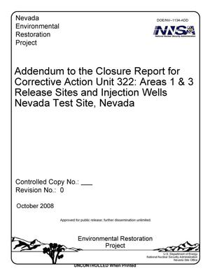Primary view of object titled 'Addendum to the Closure Report for Corrective Action Unit 322: Areas 1 & 3 Release Sites and Injection Wells Nevada Test Site, Nevada, Revision 0'.