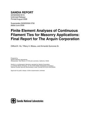 Primary view of object titled 'Finite element analyses of continuous filament ties for masonry applications : final report for the Arquin Corporation.'.