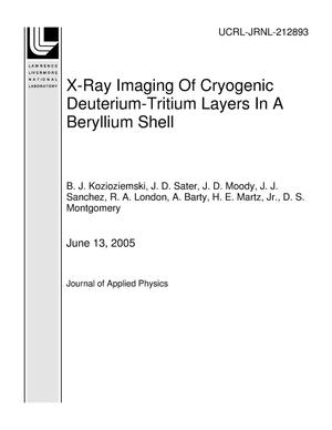 Primary view of object titled 'X-Ray Imaging Of Cryogenic Deuterium-Tritium Layers In A Beryllium Shell'.